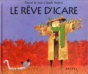 Le Rêve d'Icare by   & Jean-Claude Hubert Rascal  - First Edition  - 1998  - from BobPrudhomme, Relentless Bookfinder (SKU: 23674)