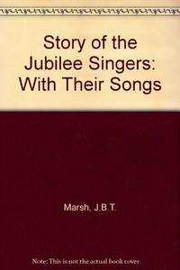 image of Story of the Jubilee Singers: With Their Songs