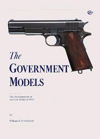 The Government Models - The Development Of The Colt Model Of 1911