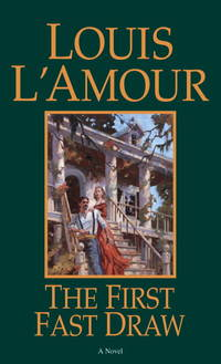 The First Fast Draw: A Novel by Louis L'Amour - Paperback - from Better World Books  (SKU: GRP92590826)
