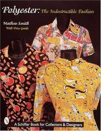 Polyester: The Indestructible Fashion