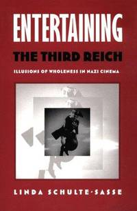 Entertaining the Third Reich: Illusions of Wholeness in Nazi Cinema (Post-Contemporary Interventions)