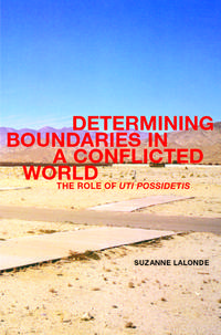 Determining Boundaries in a Conflicted World: The Role of Uti Possidetis