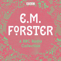 E. M. Forster: A BBC Radio Collection by  E.M Forster - 2019 - from Revaluation Books (SKU: __1787537242)