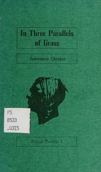 In three parallels of grass (Peguis poetry, 1)