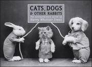 Cats, Dogs & Other Rabbits: The Extraordinary World of Harry Whittier Frees