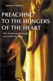 Preaching to the Hungers of the Heart: Preaching on the Feasts and Within the Rites