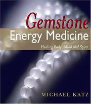 GEMSTONE ENERGY MEDICINE: Healing Body, Mind & Spirit