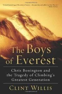 The Boys of Everest Chris Bonington and the Tragedy of Climbing's Greatest Generation