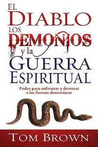 El Diablo Los Demonios Y La Guerra Espiritual