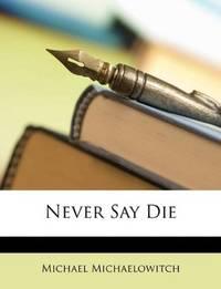 image of Never Say Die