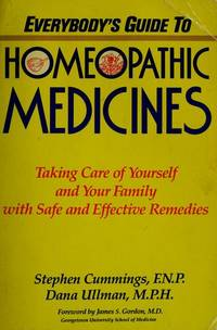 Everybody''s Guide To Homeopathic Medicines