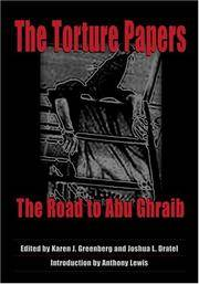 The Torture Papers: The Road to Abu Ghraib.