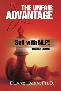 The Unfair Advantage: Sell with NLP!: Revised Edition