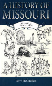 A History of Missouri, Volume II (V 2): 1820 To 1860