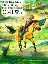 image of USKids History: Book of the American Civil War (Brown Paper School)