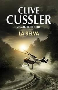 La selva (Juan Cabrillo 8) (Spanish Edition)