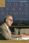 image of Yours, Isaac Asimov: A Lifetime of Letters