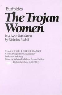The Trojan Women in a New Translation By Nicholas Rudall