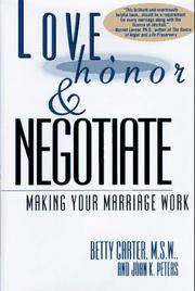 LOVE HONOR AND NEGOTIATE  MAKING YOUR MARRIAGE WORK
