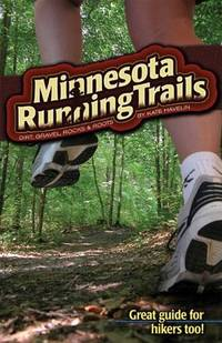 Minnesota Running Trails: Dirt, Gravel, Rocks & Roots