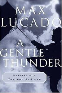 image of A Gentle Thunder: Hearing God Through the Storm