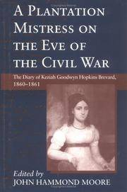 A Plantation Mistress on the Eve of the Civil War: The Diary of Keziah Goodwyn Hopkins Brevard, 1860-1861 (Women's Diaries and Letters of the South)