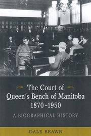 The Court of Queen's Bench of Manitoba, 1870-1950; A Biographical History
