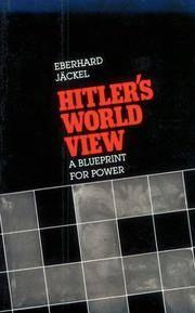 Hitler's World View: A Blueprint for Power