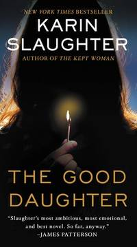 The Good Daughter: A Novel by Karin Slaughter - Paperback - from Endless Shores Books and Biblio.com