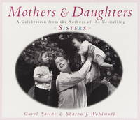 Mothers and Daughters, a Celebration from the Authors of Sisters
