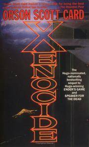 Xenocide: Volume Three of the Ender Quintet by Orson Scott Card