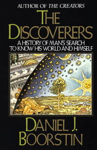 image of The Discoverers: A History of Man's Search to Know His World and Himself