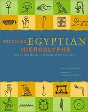 Decoding Egyptian Hieroglyphs: How to read the secret language of the pharaohs.