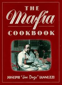 The MAFIA COOKBOOK:   Revised and Expanded by  Joseph Iannuzzi - First Edition; First Printing - 1993 - from Books End and Biblio.com