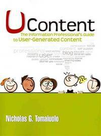 UContent; the information professional's guide to user-generated content.