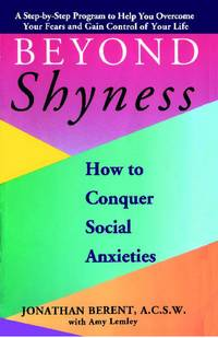 Beyond Shyness: How to Conquer Social Anxieties by  Amy  Jonathan;Lemley - Paperback - 1994 - from Snowball Bookshop (SKU: CC1551PG)