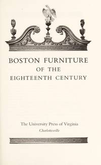 Boston Furniture of the Eighteenth (18th) Century (Colonial Society of Massachusetts)
