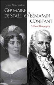 Germaine de Staël and Benjamin Constant  A Dual Biography