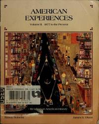 American Experiences: v. 1 (American Experiences (Addison Wesley)) by Randy Roberts; James Stuart Olson - Paperback - First Printing - 1986 - from Gene The Book Peddler  and Biblio.co.uk