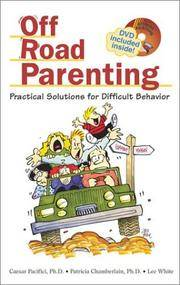 Off Road Parenting: Practical Solutions for Difficult Behavior