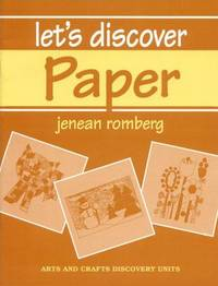 Let's Discover Paper (Arts and Crafts Discovery Units)