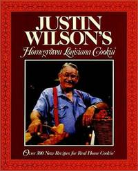 Justin Wilson's Homegrown Louisiana Cookin' by Justin Wilson with Jeannine Meeds Wilson - 1990