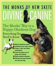DIVINE CANINE - THE MONKS' WAY TO A HAPPY, OBEDIENT DOG