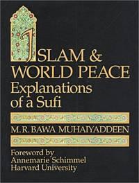 Islam & World Peace: Explanations of a Sufi.