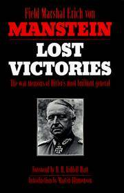 Lost Victories : The War Memoirs of Hitlers Most Brilliant General