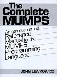 Image Of The Complete MUMPS An Introduction And Reference Manual For Programming Language