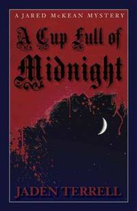 A Cup Full of Midnight : A Jared McKean Mystery  - Bound Galley Proof ...... New.