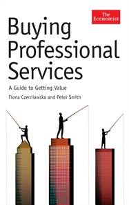 image of Buying Professional Services: How to Get Value for Money from Consultants and Other Professional Services Providers