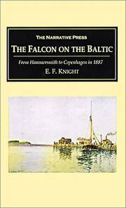 The Falcon on the Baltic: A Coasting Voyage from Hammersmith to Copenhagen in a Three-Ton Yacht